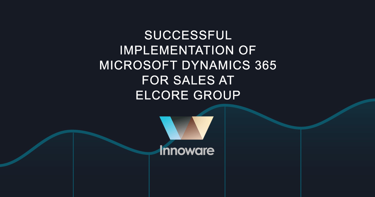 Successful implementation of Microsoft Dynamics 365 for Sales at ELCORE GROUP