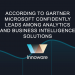 According to Gartner Microsoft confidently leads among analytics and business intelligence solutions
