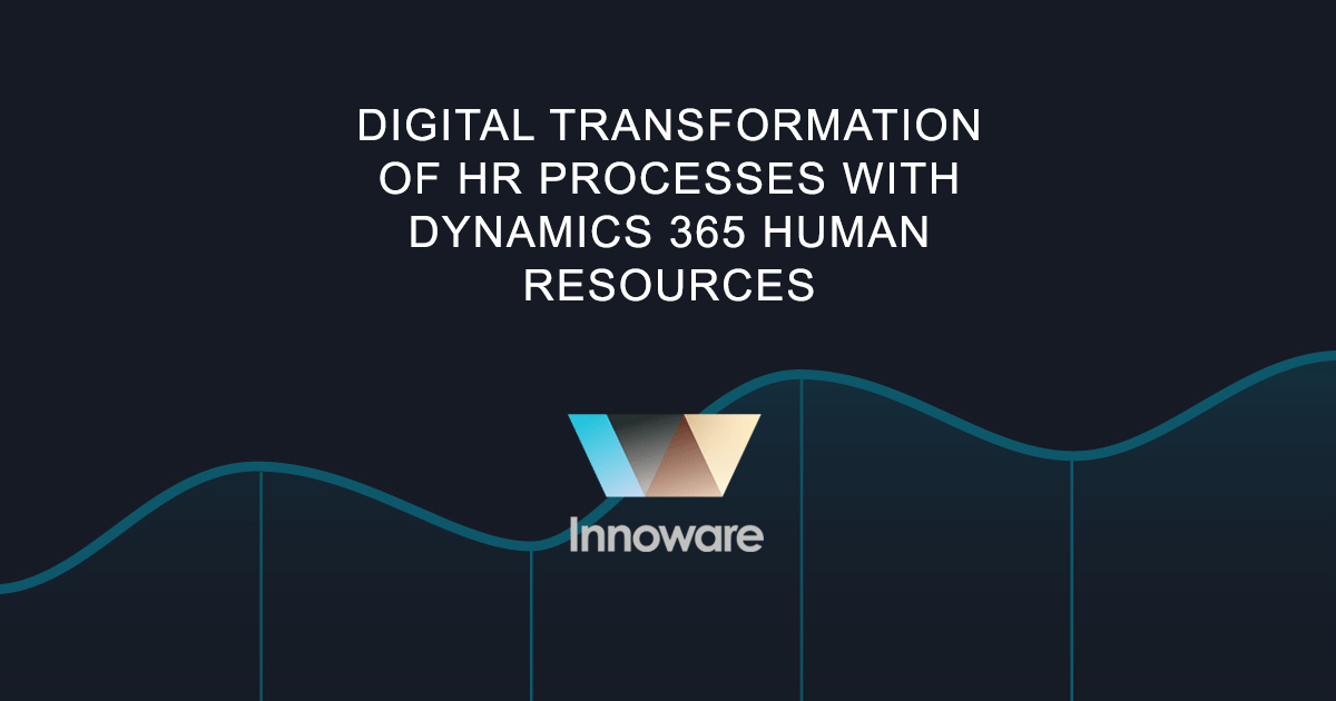 Digital transformation of HR processes with Dynamics 365 Human Resources