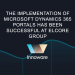 The implementation of Microsoft Dynamics 365 Portals has been successful at ELCORE GROUP